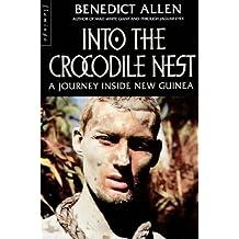 Into the Crocodile Nest: A Journey Inside New Guinea