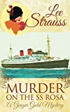 Murder on the SS Rosa: a cozy historical mystery - a novella (A Ginger Gold Mystery) by  Lee Strauss in stock, buy online here