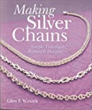 Making Silver Chains: Simple Techniques, Beautiful