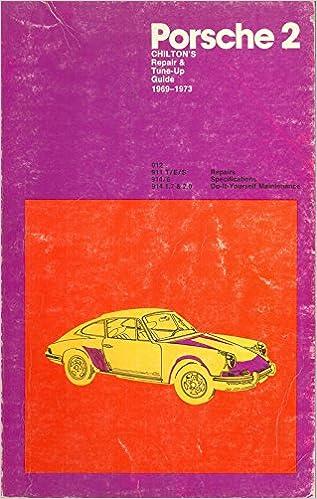 Chilton's Repair and Tune-Up Guide for Porsche, 1969-1973