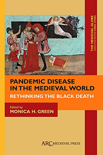 Pandemic Disease in the Medieval World: Rethinking the Black Death (Medieval Globe)