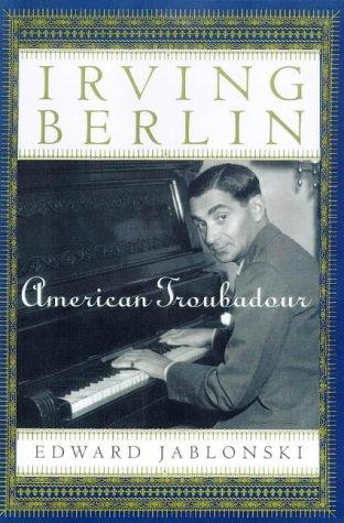 Irving Berlin: American Troubadour