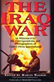 The Iraq War, Martin Walker, 157488798X