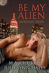 Be My Alien (Moonlit Skies Book 1)