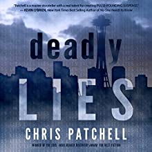 Deadly Lies Audiobook by Chris Patchell Narrated by Emily Cauldwell, Kevin Stillwell