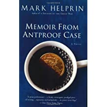 Memoir From Antproof Case by Mark Helprin (2007-08-06)