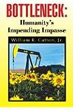 Bottleneck : Humanity's Impending Impasse: Humanity's Impending Impasse