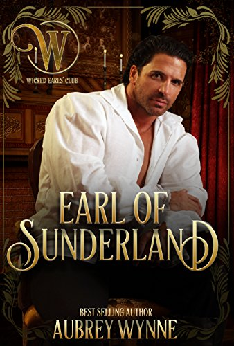 The Earl of Sunderland: Wicked Regency Romance (The Wicked Earls' Club) by [Wynne, Aubrey, Club, Wicked Earls']