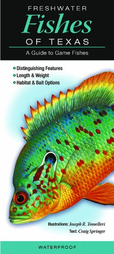 Freshwater Fishes of Texas: A Guide to Game Fishes Texas Fish