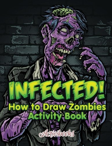 Infected! How to Draw Zombies Activity Book pdf epub