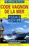 Code Vagnon de la mer, permis côtier par Vagnon