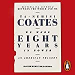 We Were Eight Years in Power: An American Tragedy | Ta-Nehisi Coates