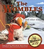img - for Womble Winterland and Other Stories: The Ghost of Wimbledon Common/Orinoco the Magnificent/Womble Winterland (Wombles) book / textbook / text book