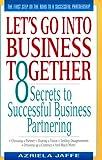 Let's Go into Business Together, Azriela L. Jaffe, 038079862X