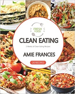 Clean eating 3 weeks of clean eating recipes clean eating clean clean eating 3 weeks of clean eating recipes clean eating clean eating cookbook clean eating recipes clean eating diet healthy recipes forumfinder Images