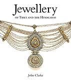 Jewellery of Tibet and the Himalayas, John R. Clarke, 0810966255