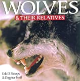 Wolves and Their Relatives, Erik Stoops and Dagmar Fertl, 0806917911