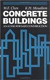 Concrete Buildings : Analysis for Safe Construction, Chen, Wai-Fah and Mosallan, K. H., 0849342139