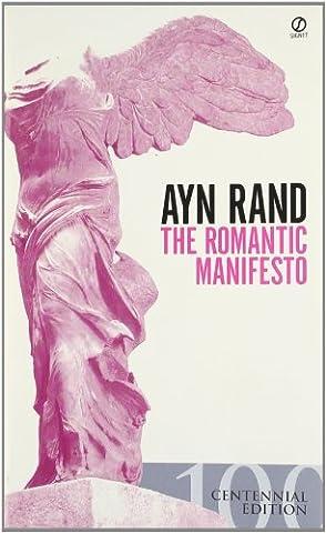 The Romantic Manifesto: A Philosophy of Literature; Revised Edition (Signet Shakespeare) (History Manifesto)