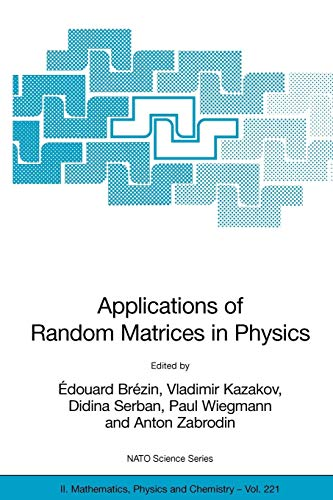 Applications of Random Matrices in Physics (Nato Science Series II:)