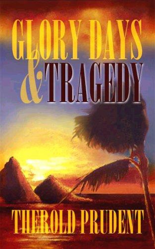 Glory Days & Tragedy
