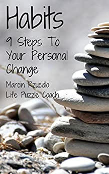 Habits: 9 Steps To Your Personal Change by [Rzucidlo, Marcin]