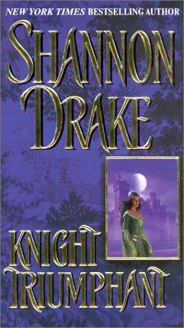 Knight Triumphant (Zebra Historical Romance) Shannon Drake