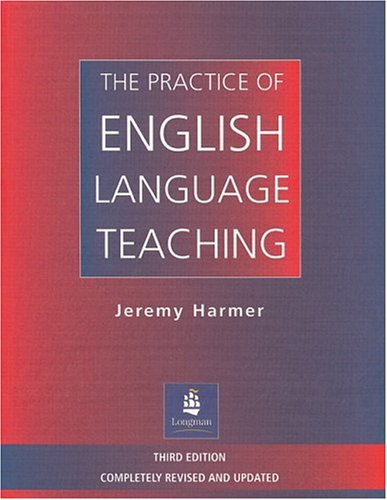 The Practice of English Language Teaching, 3rd Edition (Longman Handbooks for Language Teachers)