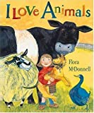 I Love Animals, Flora McDonnell, 1564023877