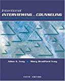 Intentional Interviewing and Counseling (with InfoTrac and CD-ROM): Facilitating Client Development in a Multicultural Society