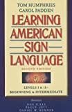 Learning American Sign Language, Levels I and II : Beginning and Intermediate, Humphries, Tom L. and Padden, Carol A., 0205453910