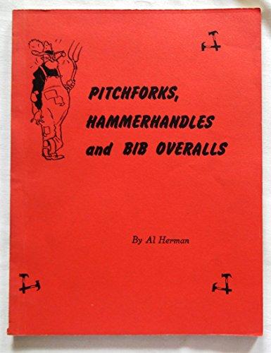 Pitchforks, hammerhandles and bib overalls