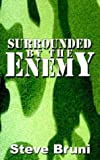 Surrounded by the Enemy, Steve Bruni, 1410773876