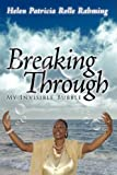 Breaking Through My Invisible Bubble, Helen Patricia Rolle Rahming, 1434369013