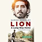 Lion: A Long Way Home: Young Listeners' Edition   Saroo Brierley