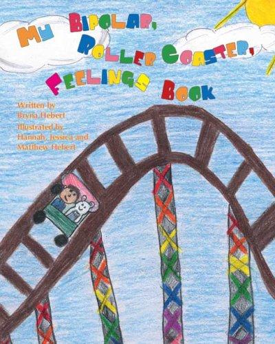 Read Online My Bipolar, Roller Coaster, Feelings Book PDF