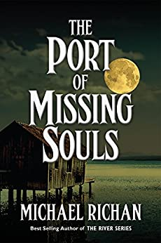 The Port of Missing Souls (The River Book 12) by [Richan, Michael]
