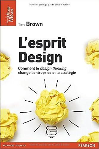 Livres L'Esprit design: Comment le design thinking change l'entreprise et la stratégie pdf, epub