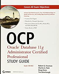 OCP: Oracle Database 11g Administrator Certified Professional Certification Kit: 1Z0-051, 1Z0-052, and 1Z0-053
