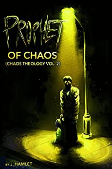 Prophet of Chaos (Chaos Theology Book 2) by [Hamlet, J.]