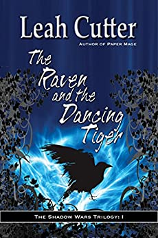 The Raven and the Dancing Tiger (The Shadow Wars Book 1) by [Cutter, Leah R]