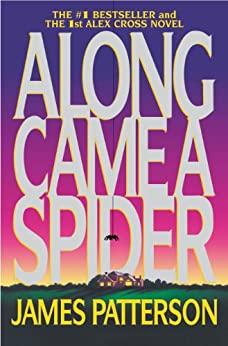 Along Came a Spider (Alex Cross Book 1) by [Patterson, James]