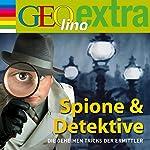 Spione & Detektive. Die geheimen Tricks der Ermittler (GEOlino extra Hör-Bibliothek)   Martin Nusch
