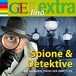Spione & Detektive. Die geheimen Tricks der Ermittler (GEOlino extra Hör-Bibliothek)