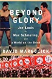 Beyond Glory, David Margolick, 0375411925
