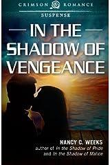 In the Shadow of Vengeance by Nancy C. Weeks (2014-12-16)