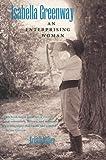 Isabella Greenway: An Enterprising Woman