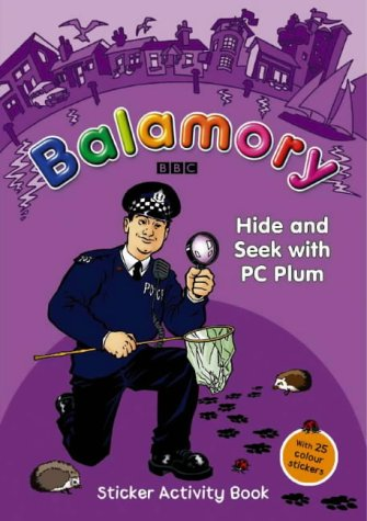 Hide and Seek with PC Plum: A Sticker Activity Book (Balamory)