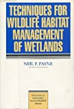 img - for Techniques for Wildlife Habitat Management of Wetlands (Mcgraw-Hill Biological Resource Management Series) book / textbook / text book