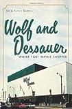Wolf and Dessauer: Where Fort Wayne Shopped (Landmarks)
